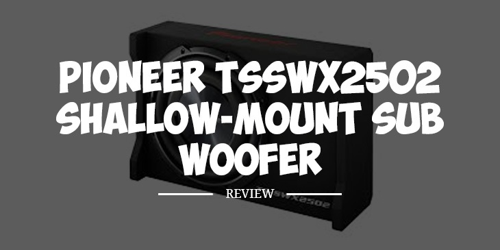 Pioneer TS SWX2502 Review