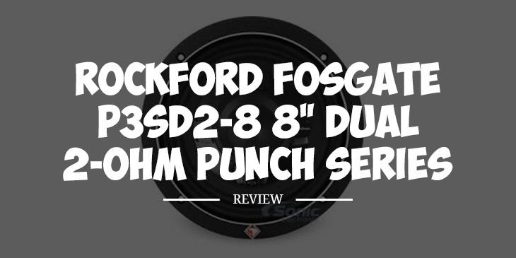 Rockford Fosgate P3SD2-8 Review