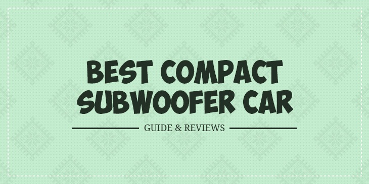 Best Compact Subwoofers