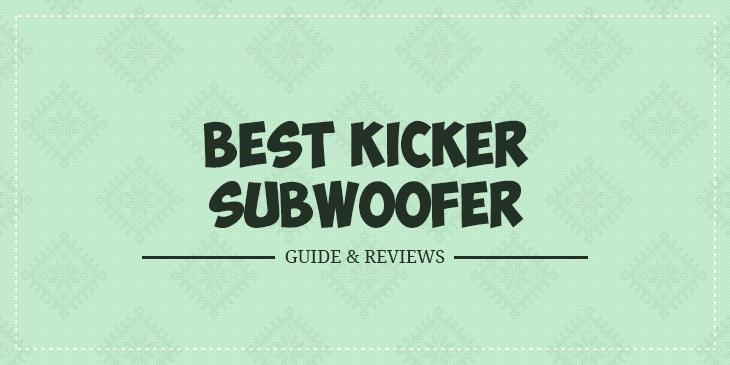 Best Kicker 2019 Best Kicker Subwoofers in 2019 – Guide & Reviews