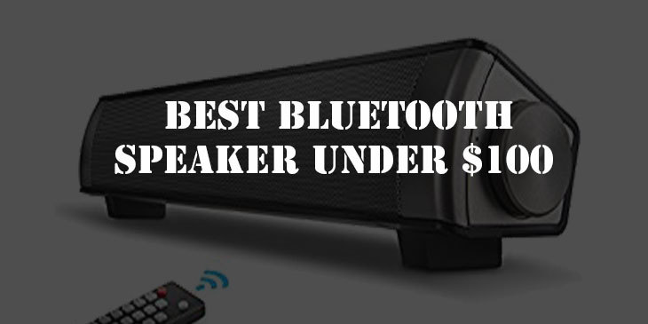 Best Bluetooth Speaker Under $100